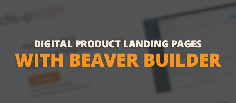 digital product landing pages with Beaver Builder