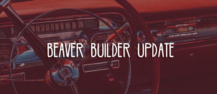 Beaver Builder Update