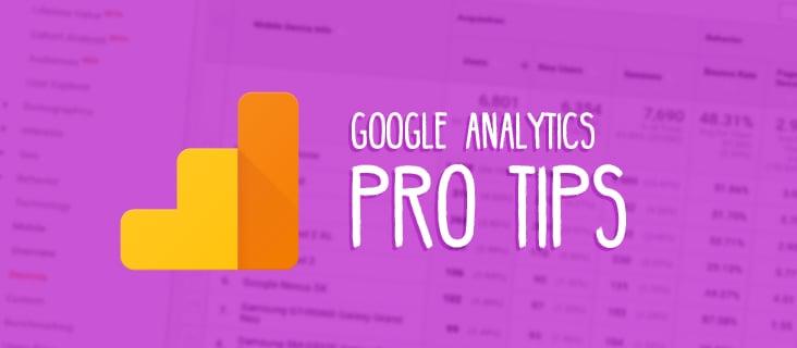 Google Analytics Pro Tips