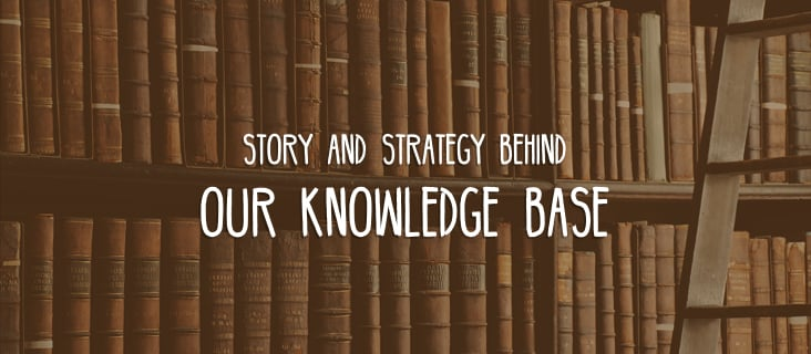 Story and strategy behind our knowledge base