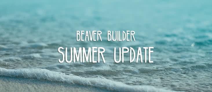 Beaver Builder summer update