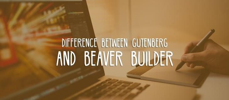 difference between Gutenberg and Beaver Builder