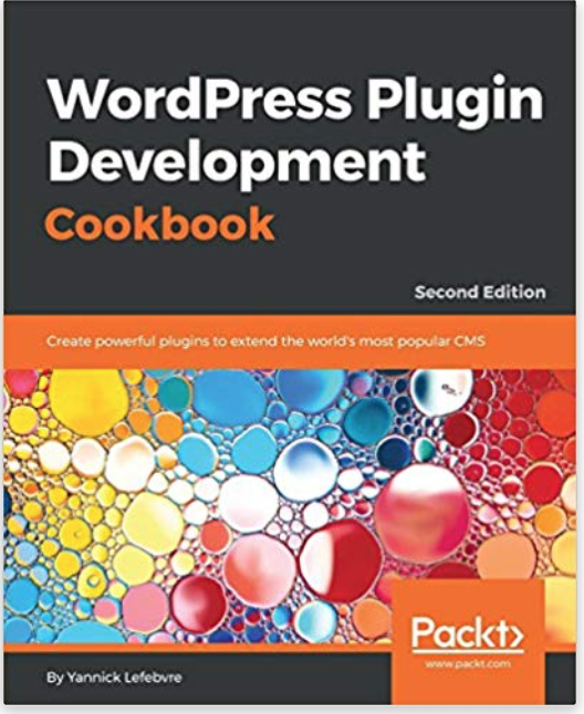 WordPress Plugin Development Cookbook.