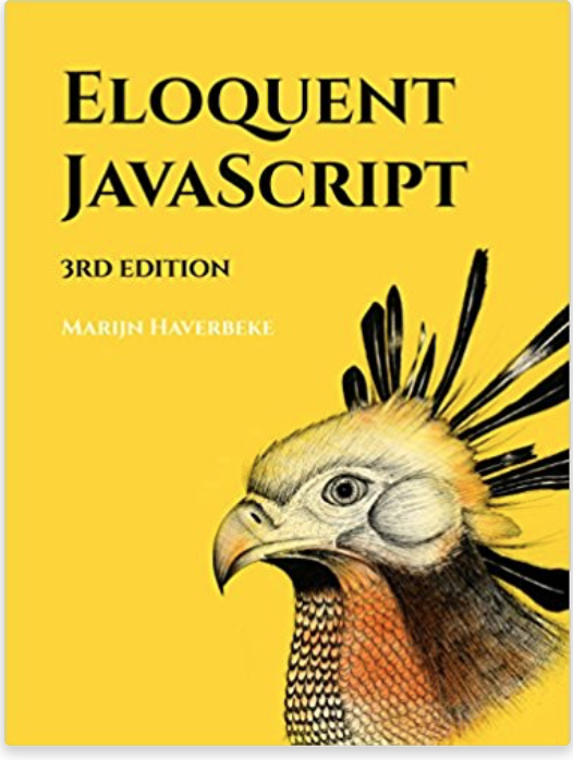 Eloquent JavaScript, 3rd Edition: A Modern Introduction to Programming.