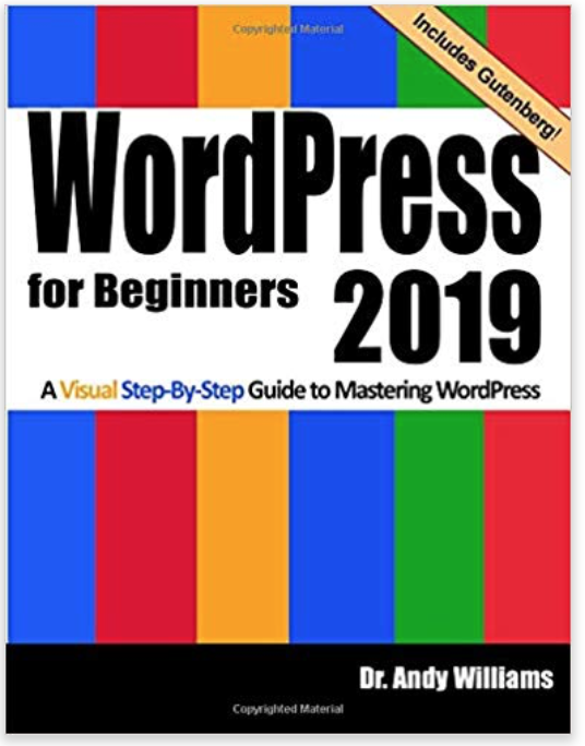 WordPress for Beginners 2019: A Visual Step-by-Step Guide to Mastering WordPress.