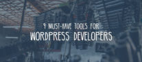 9 Must-Have Tools for WordPress Developers