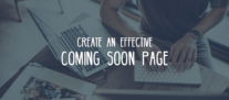 How to Create an Effective Coming Soon Landing Page