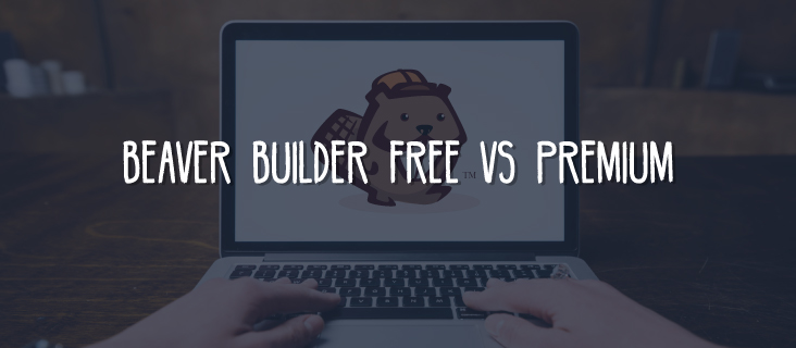 Beaver Builder Free vs Premium