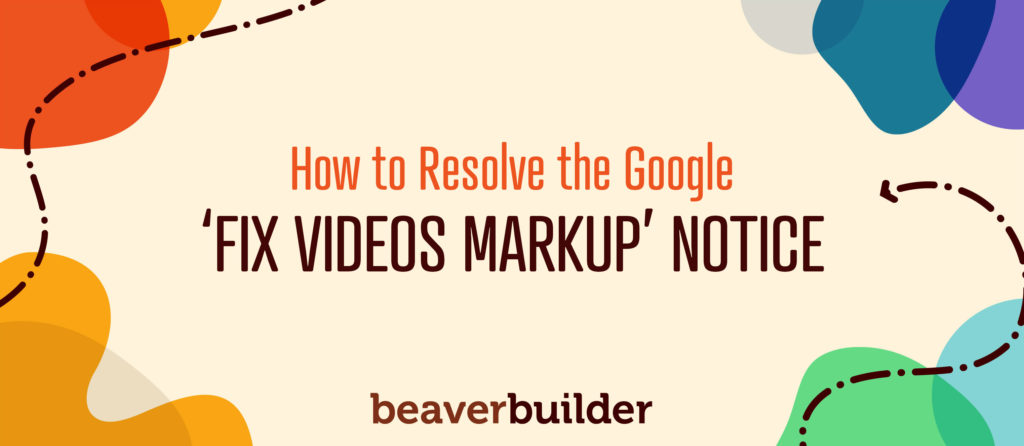 Google Fix Video Markup Notice in Beaver Builder