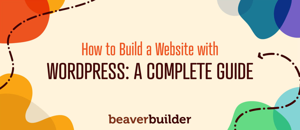 How to Build a WordPress Site with Beaver Builder