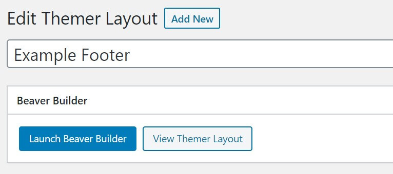 Click on the 'Launch Beaver Builder' button to edit your custom footer layout.