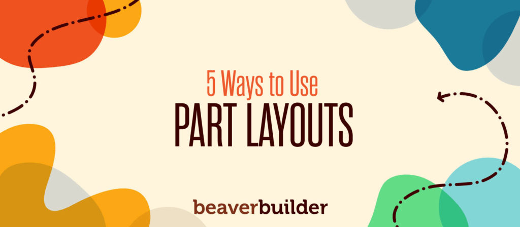 How to Use Beaver Builder Part Layouts