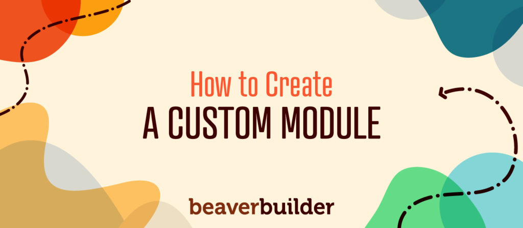 How to Create a Custom Module
