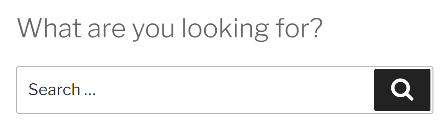 """A search bar with the text """"What are you looking for?"""" placed above it."""