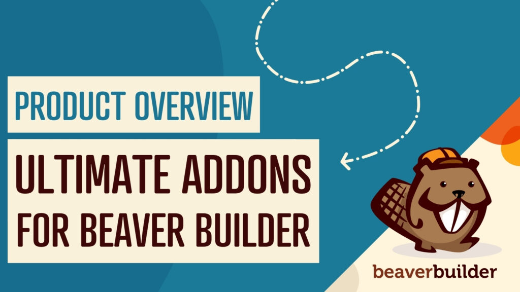 Ultimate Addons for Beaver Builder An Introduction and Review