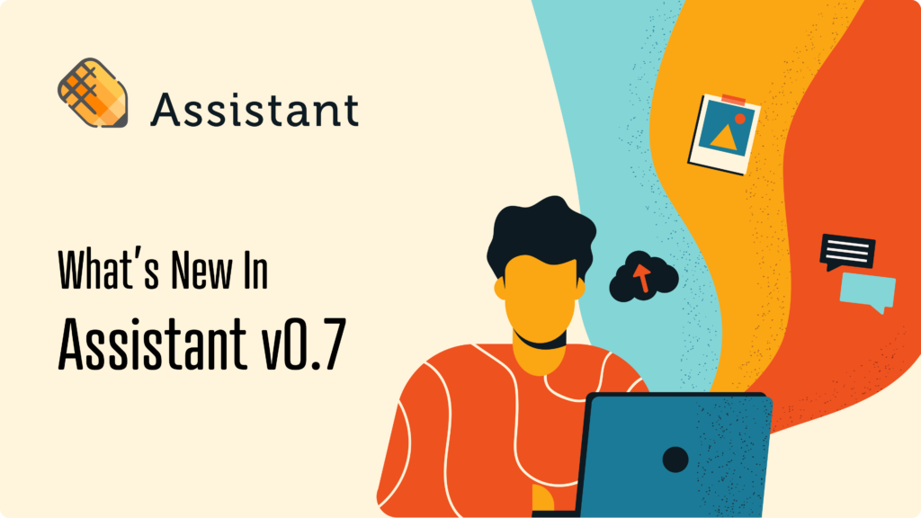 whats new in assistant version 0.7
