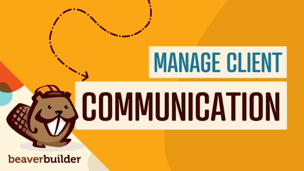 how to manage client communication effectively