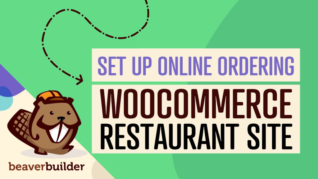 How to Set Up Online Ordering for Your Restaurant Using WooCommerce