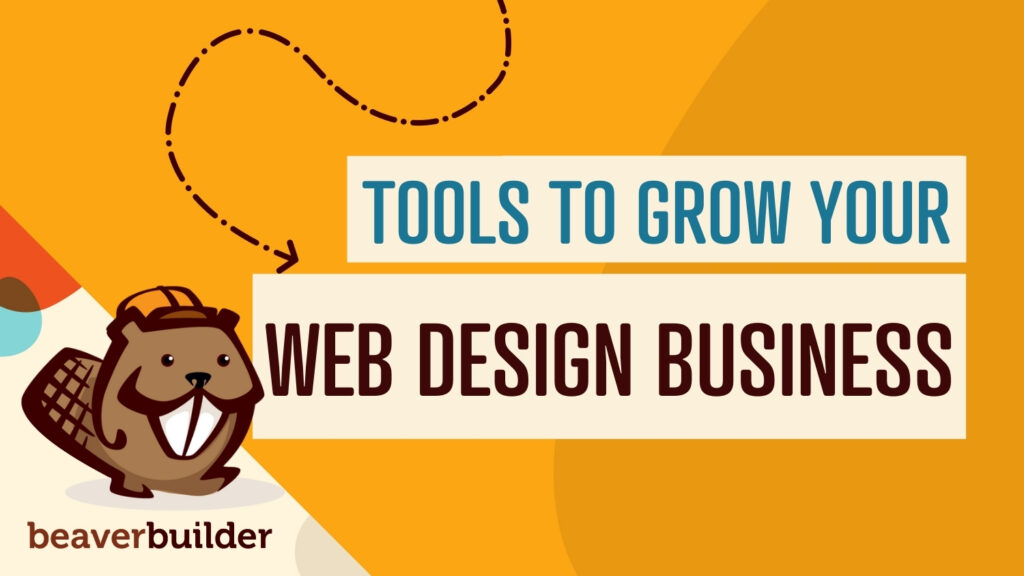 Best tools to grow your web design business
