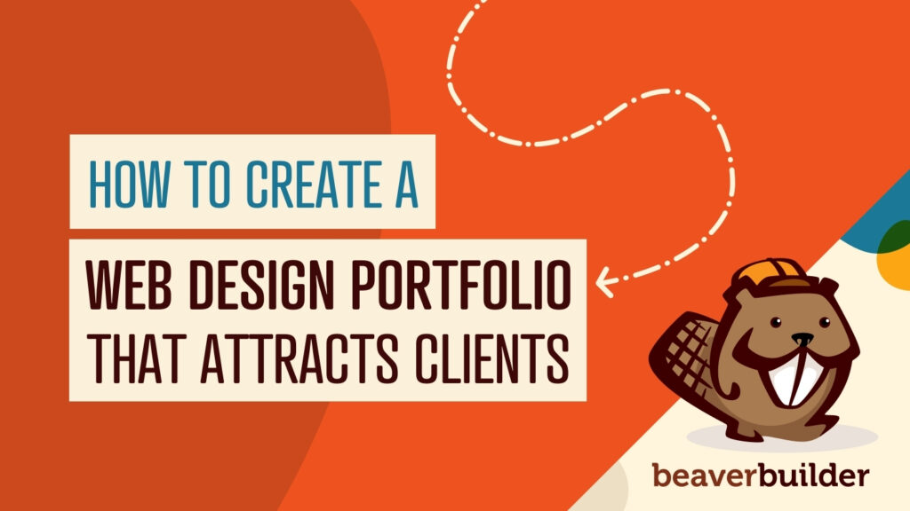 how to create a web design portfolio that attracts clients